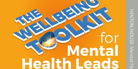 The Wellbeing Toolkit for Mental Health Leads Training DAY 1 tickets