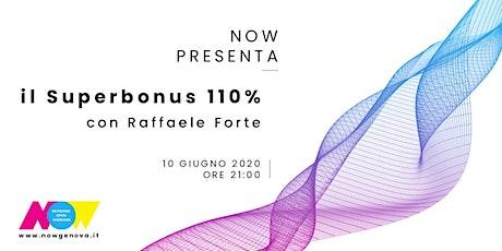 NOW PRESENTA... il Superbonus 110% biglietti