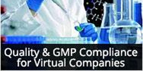 Quality and GMP Compliance for Virtual Companies tickets