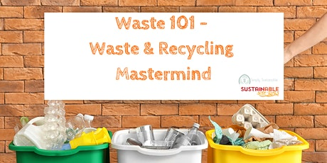 Waste 101 - Waste  & Recycling Mastermind tickets
