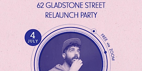 62 Gladstone Street: Relaunch Party tickets