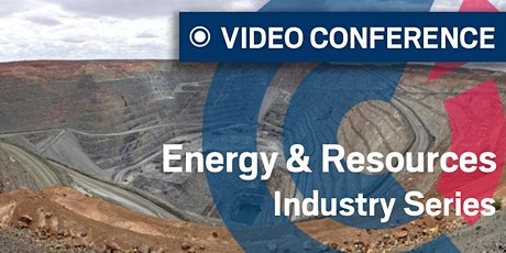 VIDEO CONFERENCE | Energy & Resources: Powering Australia's next Gold rush tickets
