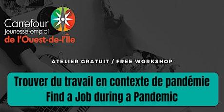 Trouver un emploi pendant un pandémie   Find a Job During a Pandemic tickets
