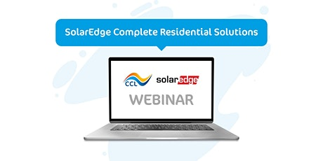 CCL Components / SolarEdge webinar - Complete Residential Solutions tickets