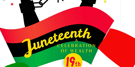 Making Mini Millionaires™ Presents A Juneteenth Celebration of Wealth tickets