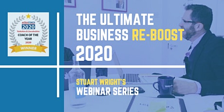 The Ultimate Business Re-Boost 2020 Webinar Series tickets