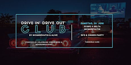 DRIVE IN' DRIVE OUT' CLUB - Samstag, 20. Juni - 90's & 2000er Party Tickets
