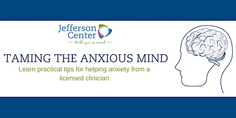 WEBINAR: Taming the Anxious Mind tickets