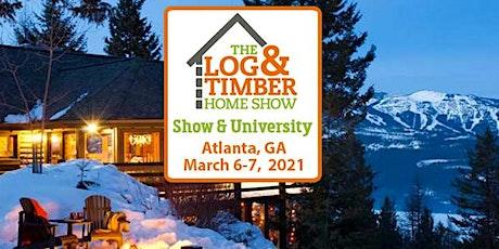 Atlanta, GA 2021 Log & Timber Home Show tickets