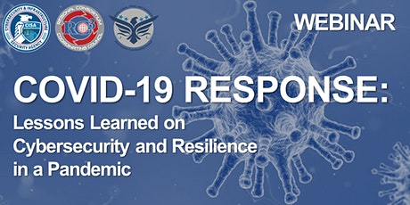 COVID-19 Response: Lessons on Cybersecurity & Resilience in a Pandemic tickets