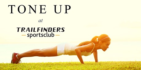 Tone Up at Trailfinders Sports Club tickets