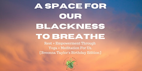 A Space for our Blackness to Breathe [Breonna Taylor Birthday Edition] tickets