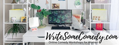 SALE  - How to Create, Write & Perform Comedy Characters Online Workshop tickets