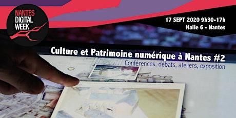 Culture et Patrimoine numérique à Nantes #2 billets