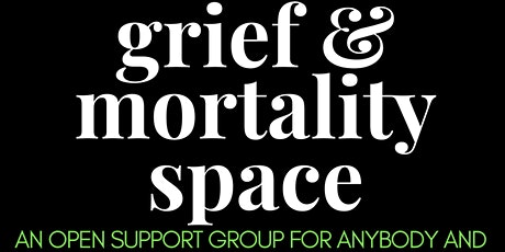 Virtual Grief & Mortality Space tickets