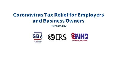 SBA, IRS, US DOL Coronavirus Tax Relief for Employers and Business Owners tickets