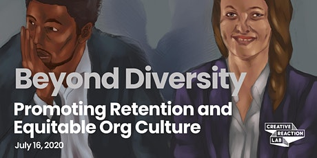 Beyond Diversity: Promoting Retention and Equitable Org Culture tickets