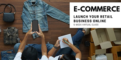 E-commerce: Launch Your Retail Business Online tickets