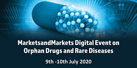 MarketsandMarkets Digital Event on Orphan Drugs and Rare Diseases tickets