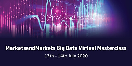 MarketsandMarkets Big Data Virtual Masterclass tickets