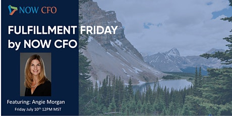 Fulfillment Friday by NowCFO feat. Angie Morgan tickets