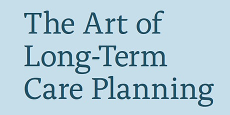 Long-Term Care Planning Insurance Sales Workshop - CA tickets