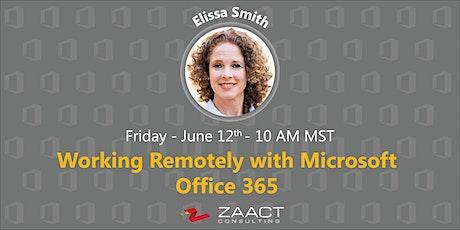 Microsoft Office 365 Webinar with Elissa Smith - Remote Work Empowered tickets