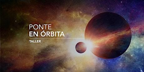 TALLER PONTE EN ÓRBITA tickets