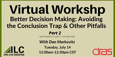 Part 2:  Better Decision Making: Avoiding the Conclusion Trap and Pitfalls tickets