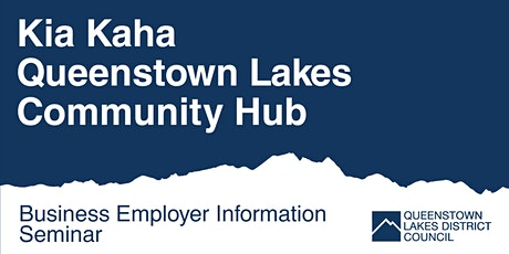 Queenstown Lakes Community Hub - Business Employer Information Seminar tickets