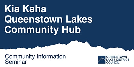 Queenstown Lakes Community Hub - Information Seminar tickets