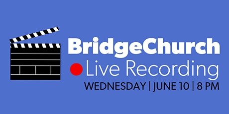 BridgeChurch Live Recording tickets
