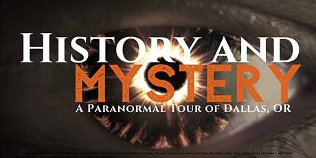 History & Mystery Paranormal Tour of Dallas Oregon tickets