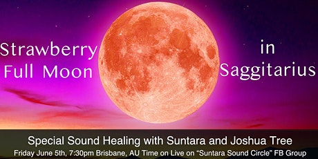 Strawberry Full Moon in Sagittarius Sound Healing w/ Suntara & Joshua Tree tickets