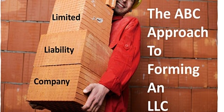 The ABC's For An LLC...The Safeguard Steps Needed in Forming an LLC Webinar tickets
