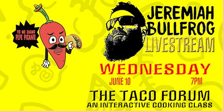 The Taco Forum: an interactive livestream cooking class with Chef Jeremiah tickets