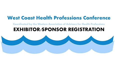West Coast Health Professions Conference Exhibitor/Sponsor Registration tickets