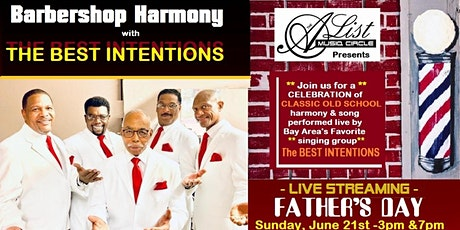 The BEST INTENTIONS - Father's Day Barbershop Harmony live streaming show tickets
