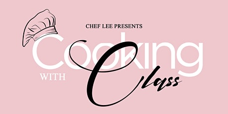 Chef Lee Presents Cooking With Class tickets