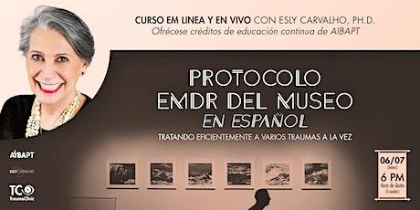 Protocolo EMDR del museo – curso en línea en vivo con Esly Carvalho, Ph.D. biglietti