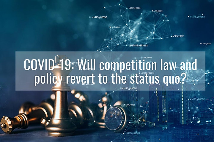 COVID-19: Will competition law and policy revert to the status quo? image