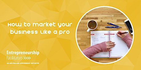 How to Market your Business like a Pro - In Person or Zoom Options tickets