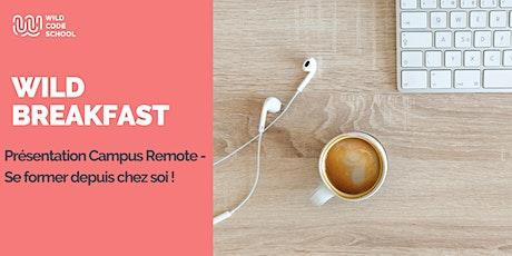 Wild Breakfast - Présentation Campus Remote - Se former depuis chez soi ! billets