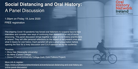 'Social Distancing and Oral History':  An Online Panel Discussion tickets