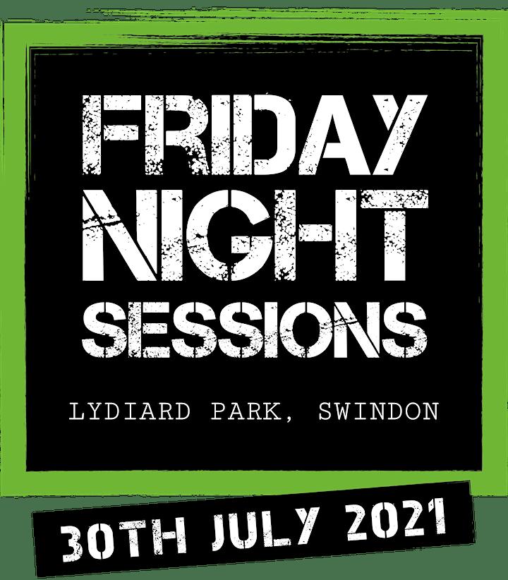 Friday Night Sessions - 30.07.21 MFor Lydiard Park Swindon 18+ £20 +Fee image