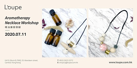 Aromatherapy Necklace Workshop 精油擴香頸鏈工作坊 tickets