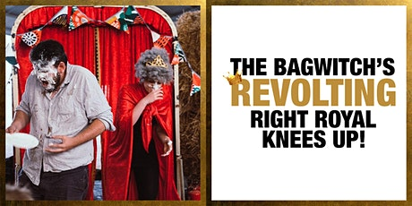 BAGWITCH'S REVOLTING RIGHT ROYAL KNEES UP tickets