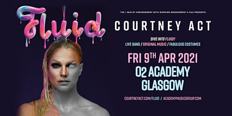 Courtney Act - Fluid Tour 2021 (O2 Academy, Glasgow) tickets