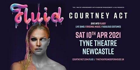 Courtney Act - Fluid Tour 2021 (Tyne Theatre, Newcastle) tickets