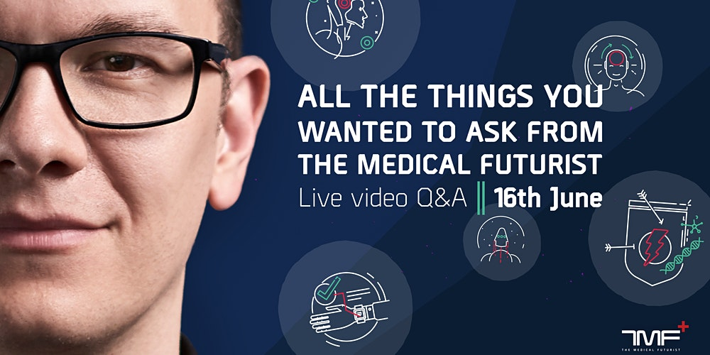 Ask Me About The Future Of Healthcare: Live Q&A With The Medical Futurist